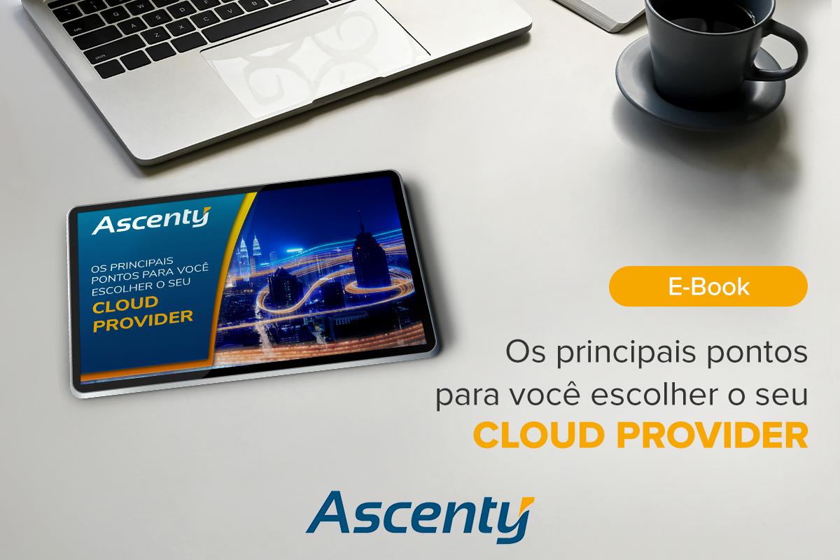 E-Book: Os principais pontos para você escolher o seu Cloud Provider